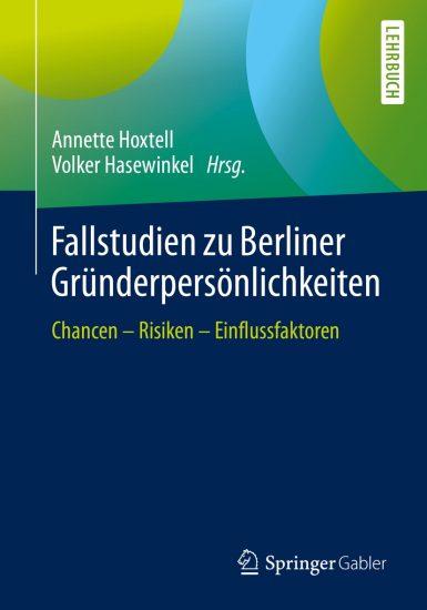Fallstudien zu Cover_Berliner Gründerpersönlichkeiten